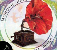 """""""Dale Replay"""" El nuevo álbum de MONOPHONICOS"""
