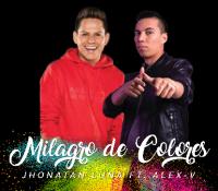 Jhonatan Luna y Alex-V  estrenan Milagro de Colores