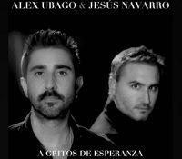 ÁLEX UBAGO Y REIK VERSIONAN 'A GRITOS DE ESPERANZA': ES EL PRIMER ADELANTO DE 'ÁLEX UBAGO 20 AÑOS'